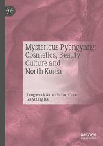 Mysterious Pyongyang: Cosmetics, Beauty Culture and North Korea