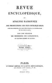 Revue encyclopédique, ou analyse raisonnée des productions les plus remarquables dans la politique, les sciences, l'industrie et les beaux-arts: recueil mensuel, Volume35