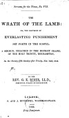 The Wrath Of The Lamb Or The Doctrine Of Everlasting Punishment Set Forth In The Gospel A Sermon Etc