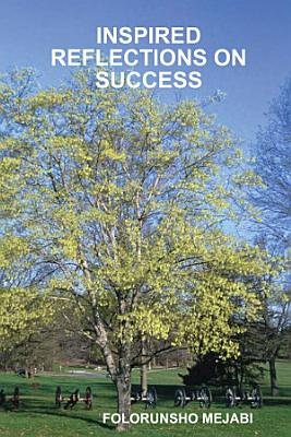 INSPIRED REFLECTIONS ON SUCCESS