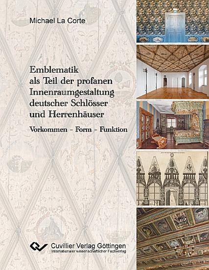 Emblematik als Teil der profanen Innenraumgestaltung deutscher Schl  sser und Herrenh  user PDF
