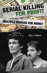 Serial Killing for Profit: Multiple Murder for Money