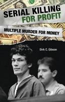 Serial Killing for Profit  Multiple Murder for Money PDF