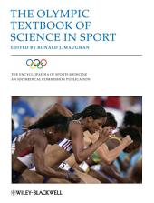 The Encyclopaedia of Sports Medicine: An IOC Medical Commission Publication, The Olympic Textbook of Science in Sport