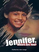 Jennifer, Where Are You?