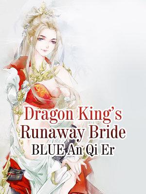 Dragon King   s Runaway Bride