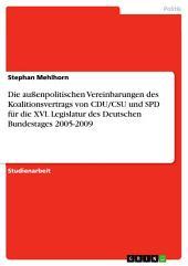 Die außenpolitischen Vereinbarungen des Koalitionsvertrags von CDU/CSU und SPD für die XVI. Legislatur des Deutschen Bundestages 2005-2009