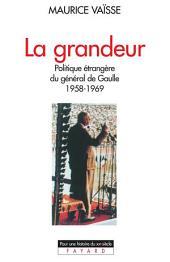 La Grandeur: Politique étrangère du général de Gaulle (1958-1969)