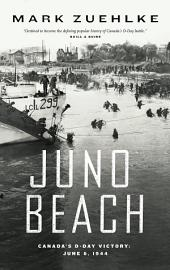 Juno Beach: Canada's D-Day Victory June 6, 1944