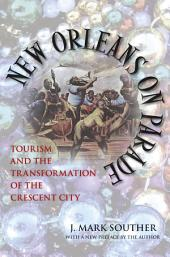 New Orleans on Parade: Tourism and the Transformation of the Crescent City