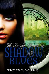Shadow Blues: The Darkling Chronicles #1