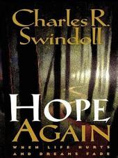Hope Again: When Life Hurts and Dreams Fade