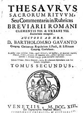 THESAVRVS SACRORUM RITVVM, Seu Commentaria in Rubricas BREVIARII ROMANI.: TOMUS SECUNDUS, Volume 2