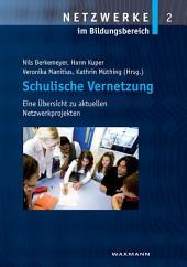 Schulische Vernetzung. Eine Übersicht zu aktuellen Netzwerkprojekten