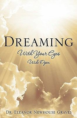 Dreaming with Your Eyes Wide Open