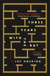 Three Years with the Rat: A Novel