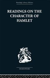 Readings On The Character Of Hamlet Book PDF