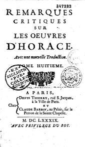 Remarques critiques sur les oeuvres d'Horace, avec une nouvelle traduction [par André Dacier]
