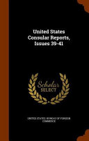 United States Consular Reports  Issues 39 41