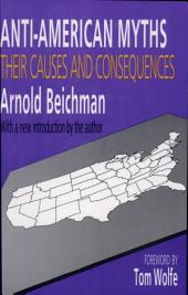 Anti-American Myths: Their Causes and Consequences