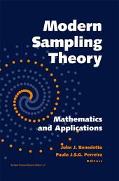 Modern Sampling Theory: Mathematics and Applications