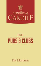 Unofficial Cardiff: Pubs and Clubs