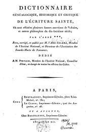 Dictionnaire généalogique, historique et critique de l'Ecriture sainte, ou sont réfutées plusieurs fausses assertations de Voltaire, et autres philosophes du dix-huitième siècle