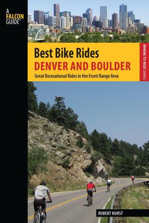 Best Bike Rides Denver and Boulder PDF