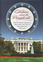Advice from the Presidents  The Student s Guide to Reaching the Top in Business and Politics PDF