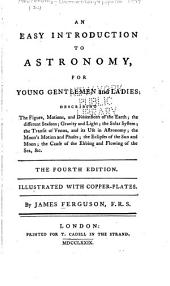 An Easy Introduction to Astronomy: For Young Gentlemen and Ladies ...