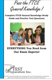 Complete FTCE General Knowledge! Study Guide and Practice Test Questions for the FTCE General Knowledge