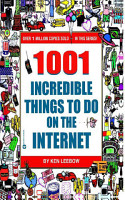 1001 Incredible Things to Do on the Internet PDF