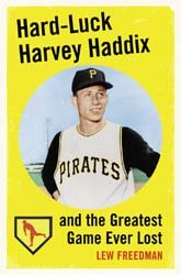 Hard Luck Harvey Haddix And The Greatest Game Ever Lost Book PDF