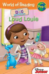 World of Reading Doc McStuffins: Loud Louie: Level Pre-1