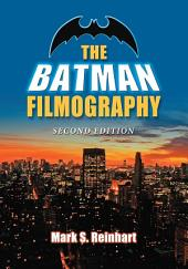 The Batman Filmography, 2d ed.
