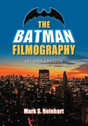 The Batman Filmography  2d ed  PDF