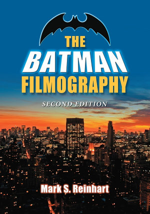 The Batman Filmography  2d ed