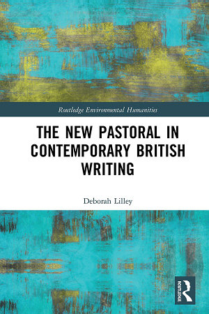 The New Pastoral in Contemporary British Writing