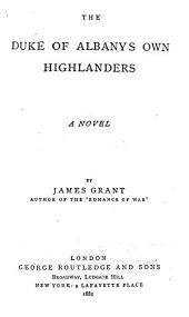 Grant's Novels: The Duke of Albany's own Highlanders. The Cameronians