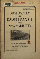 Dual System of Rapid Transit for New York City. Public Service Commission for First District ... September 1912