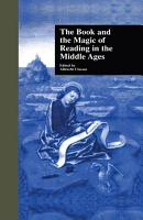 The Book and the Magic of Reading in the Middle Ages PDF