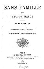 Sans Famille: Par Hector Malot. Ouvrage couronné par l'Académie française, Volume1
