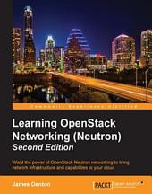 Learning OpenStack Networking (Neutron): Edition 2