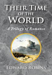 Their Time of the World: A Trilogy of Romance