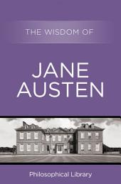 The Wisdom of Jane Austen