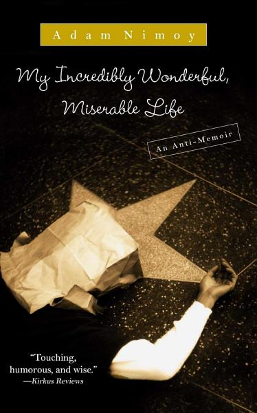 My Incredibly Wonderful Miserable Life