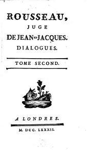 Rousseau, juge de Jean-Jacques: dialogues, Volume1