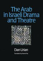 The Arab in Israeli Drama and Theatre PDF