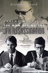 Carlos Marcello: The Man Behind the JFK Assassination