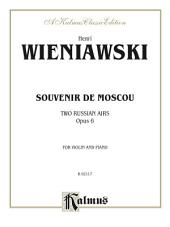 Souvenir de Moscou (Two Russian Airs), Op. 6: For Violin and Piano